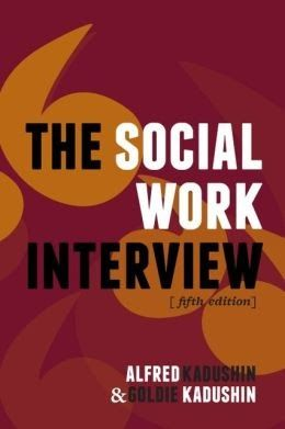 Book Review: The Social Work Interview < Are you looking for a resource to provide you with a good foundation on how to engage with and interview your clients? The Social Work Interview, Fifth Edition by Alfred Kadushin and Goldie Kadushin @Columbia University School of Social Work may be the perfect solution...