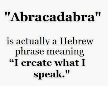 """Abracadabra"" is actually a Hebrew phrase meaning ""I create what I speak"". #jewish #quote #hebrew"