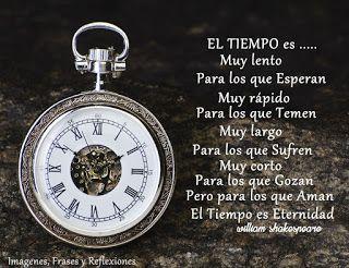 Imagenes,frases y Reflexiones:      El Tiempo es......... muy lento para los...