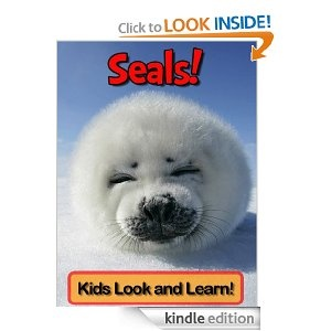 Seals! Learn About Seals and Enjoy Colorful Pictures - Look and Learn! (50+ Photos of Seals): Kindle edition only, beautiful photos--great for younger children.