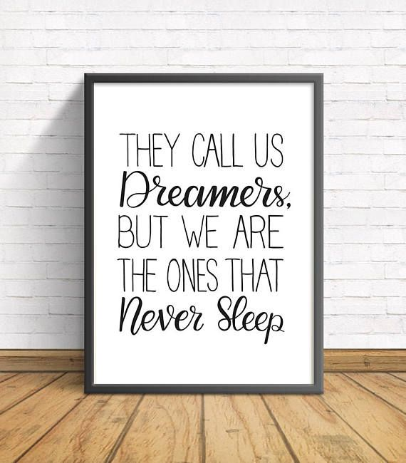 They Call us dreamers, but we are the ones that never sleep | A3, A4, A5 Size | Printable Artist Quote | Wall Art | PDF | Calligraphy