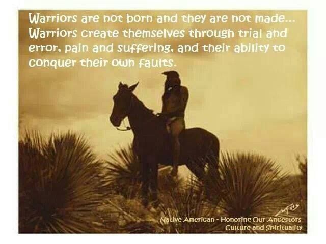 Warriors are not born...