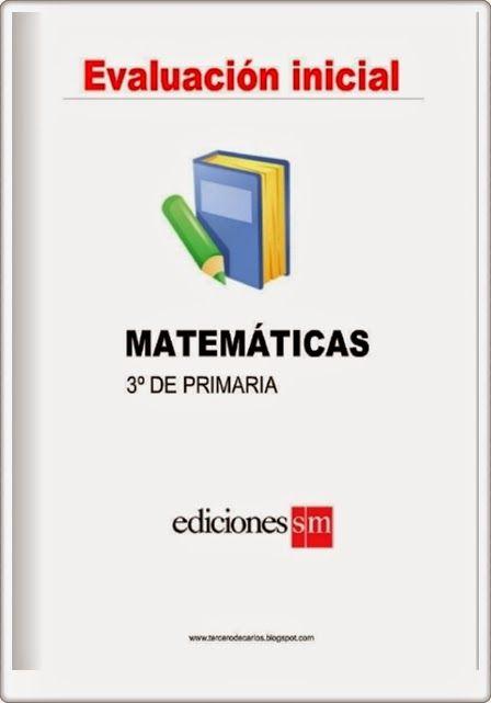 Prueba de Evaluación Inicial del área de Matemáticas de 3º Nivel de Educación Primaria de la editorial S.M., publicado por primerodecarlos.com.