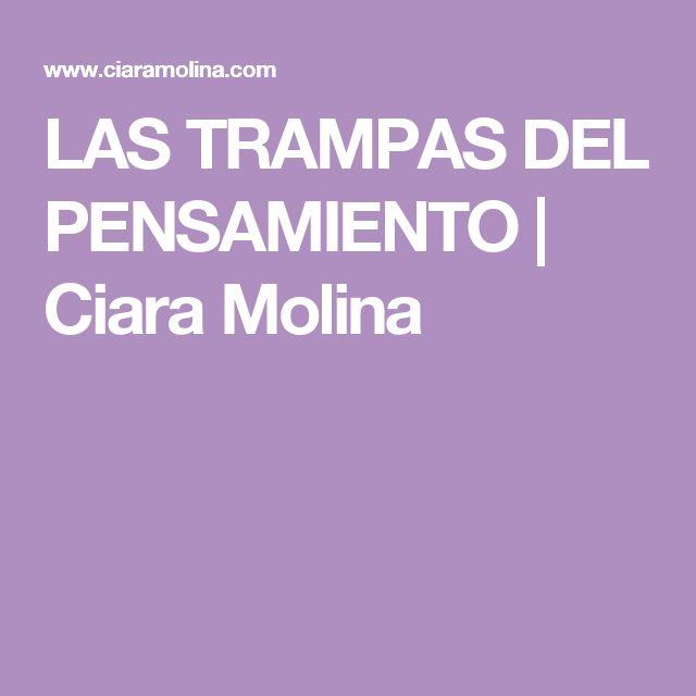 LAS TRAMPAS DEL PENSAMIENTO   Ciara Molina