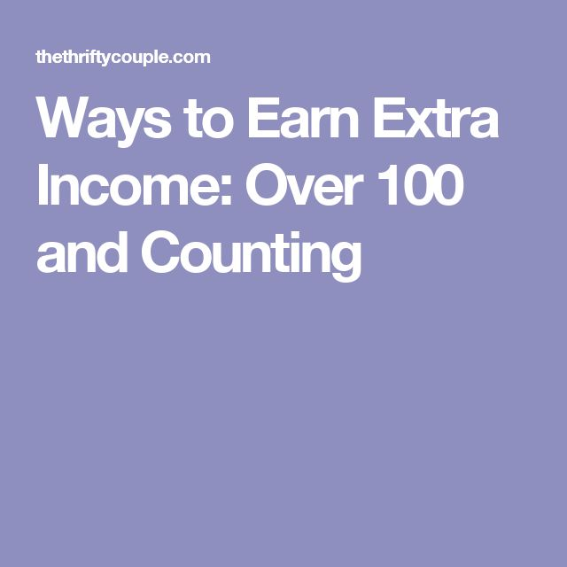 Ways to Earn Extra Income: Over 100 and Counting