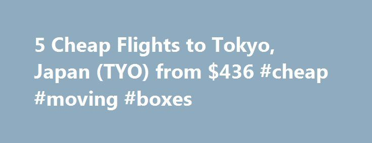 5 Cheap Flights to Tokyo, Japan (TYO) from $436 #cheap #moving #boxes http://cheap.nef2.com/5-cheap-flights-to-tokyo-japan-tyo-from-436-cheap-moving-boxes-2/  #cheap flights to tokyo # Cheap Flights to Tokyo – Tokyo Flights Cheap flights to Tokyo recently found by travelers * Arriving at Tokyo Once you have booked your airfare to Tokyo you will need a little information to make your trip more enjoyable. Most international flights to Tokyo arrive at either the Narita or Haneda Airports…