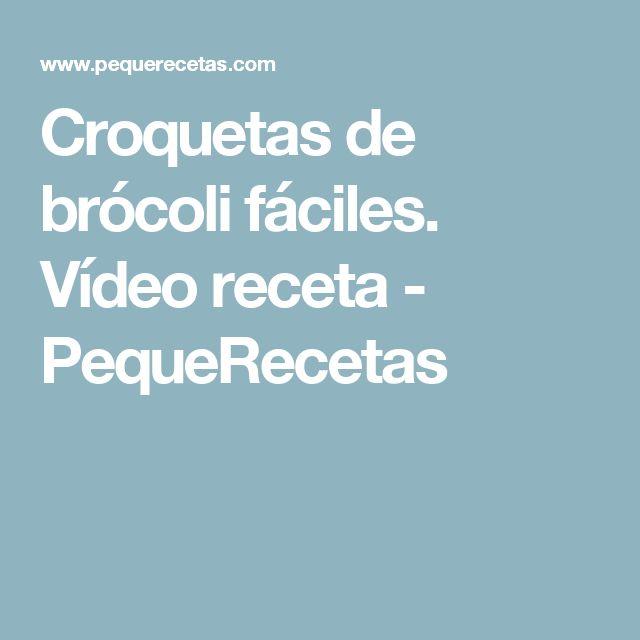 Croquetas de brócoli fáciles. Vídeo receta - PequeRecetas