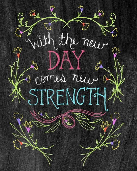 Chalkboard Art-With The New Day Comes New Strength-8x10 by tammy smith design
