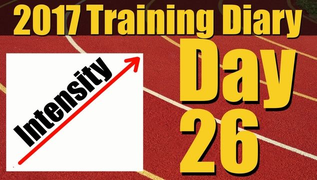2017 Training Diary: Day 26 – Increasing The Intensity Again