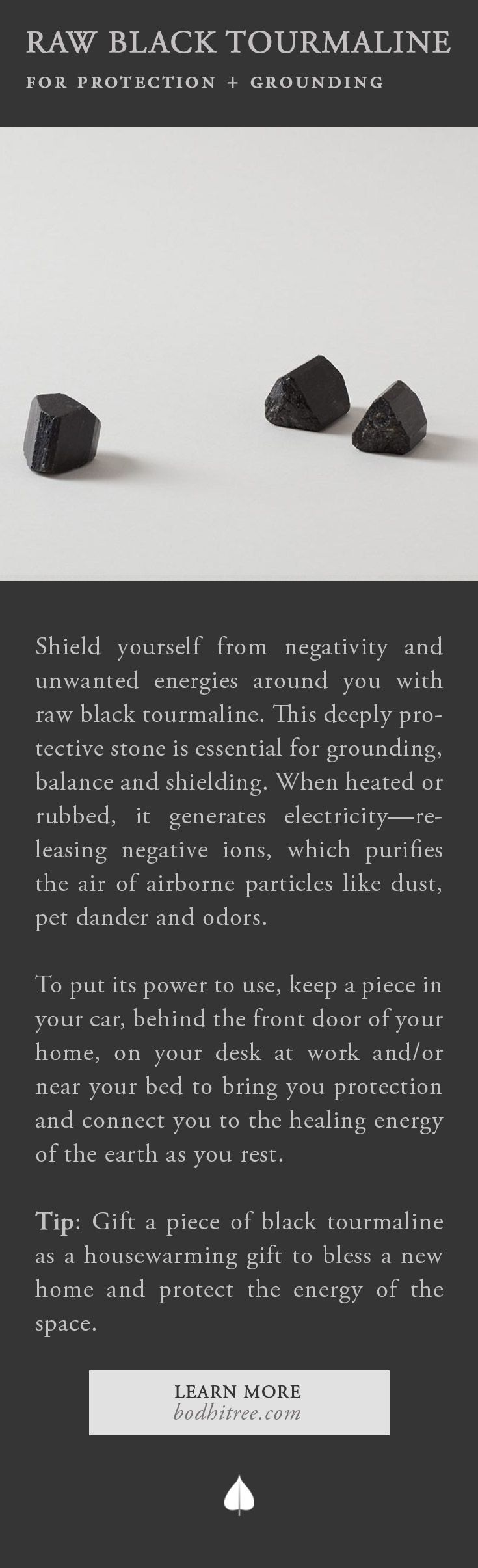 Black Tourmaline for grounding, shielding and protection...
