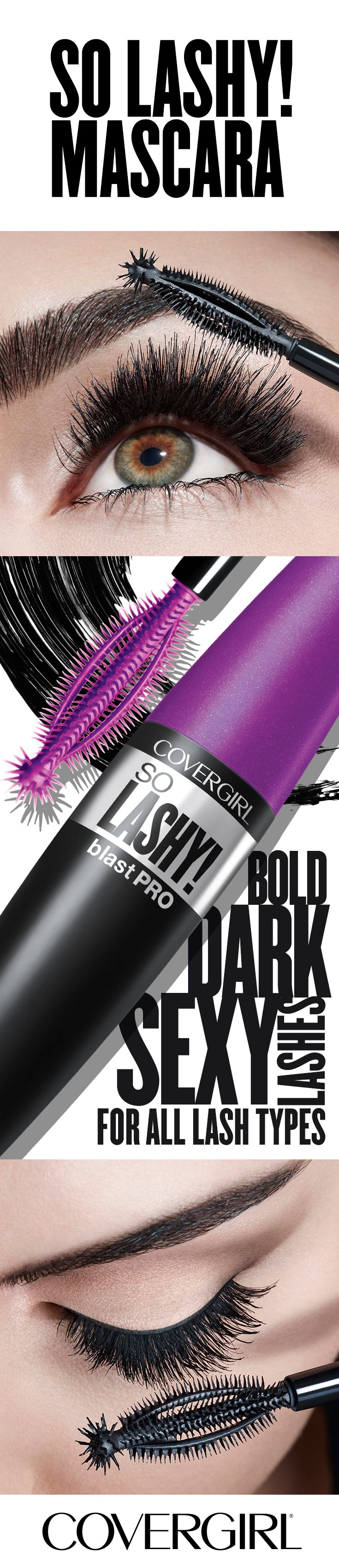 We love all types of lashes! Whether your lashes are sparse, straight, short, light or curvy, try COVERGIRL'S So Lashy! Mascara to create, dark, bold sexy lashes. You'll love our Lash Finder Tip that finds and separates even the smallest lashes. Also available in waterproof. From easy, breezy, beautiful COVERGIRL.