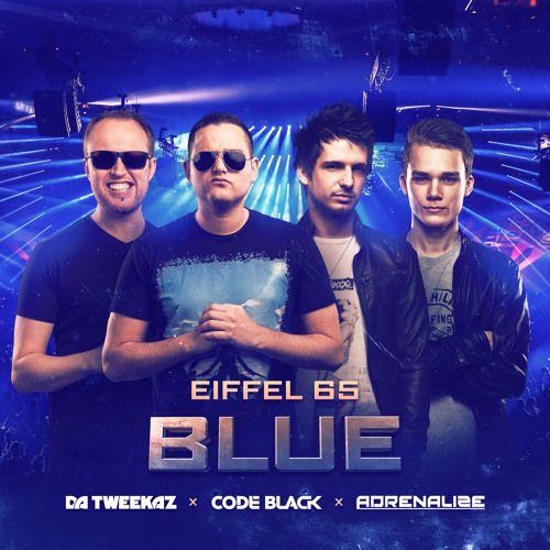 Eiffel 65 - Blue (Team Blue Mix - FREE TRACK) by Da Tweekaz on SoundCloud