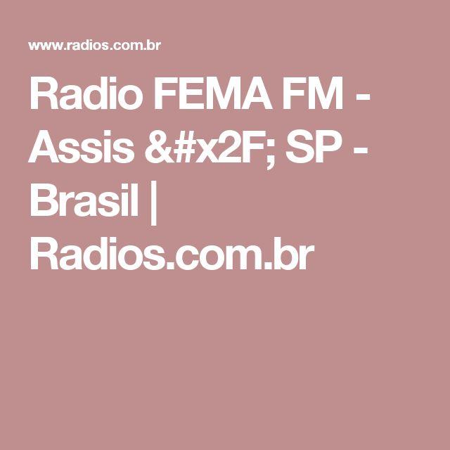 Radio FEMA FM - Assis / SP - Brasil | Radios.com.br