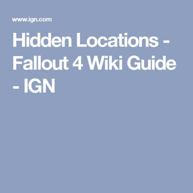 Hidden Locations - Fallout 4 Wiki Guide - IGN