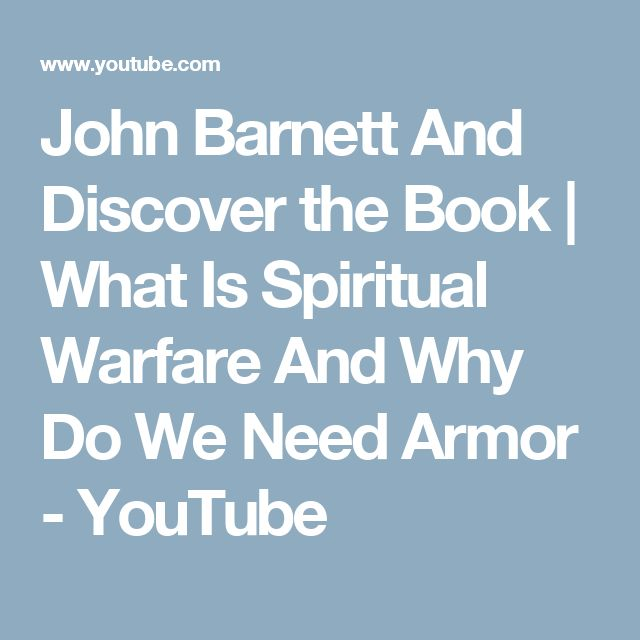 John Barnett And Discover the Book | What Is Spiritual Warfare And Why Do We Need Armor - YouTube