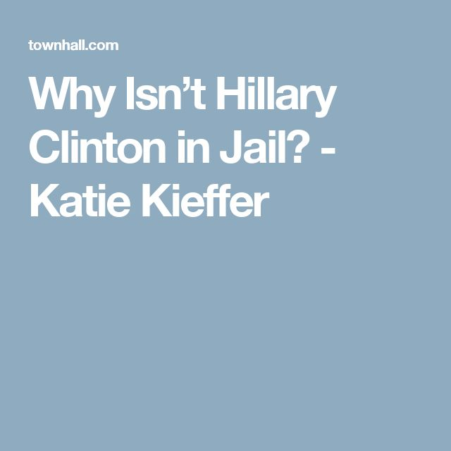 Why Isn't Hillary Clinton in Jail? - Katie Kieffer