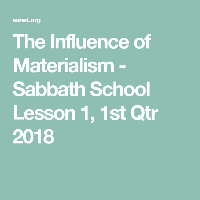 The Influence of Materialism - Sabbath School Lesson 1, 1st Qtr 2018