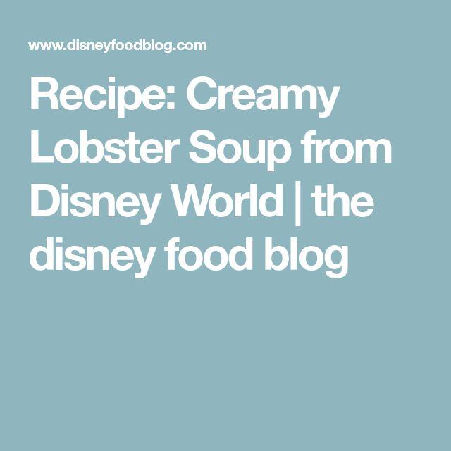 Recipe: Creamy Lobster Soup from Disney World   the disney food blog