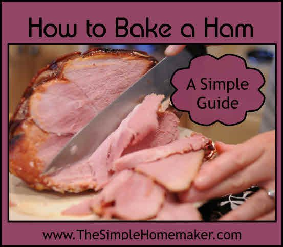 How to Bake a Simple, Juicy, Affordable Ham - This simple guide will help you select, prepare, and slice a moist, simple ham. Yum!