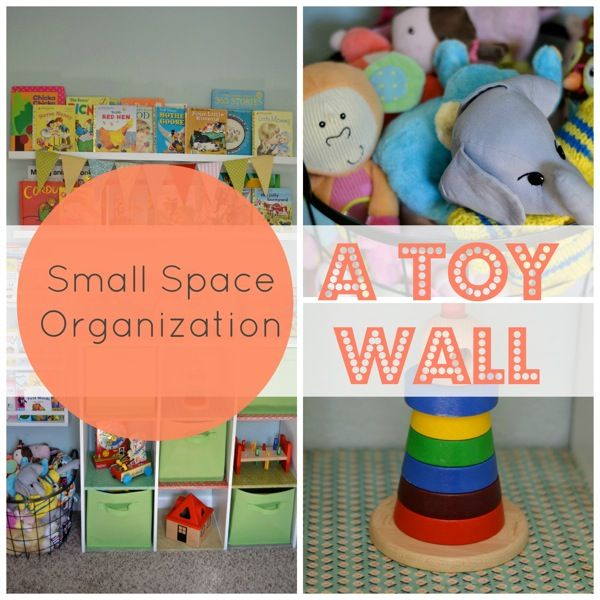 Small Space Organization Toy Wall. Great ideas! I want to incorporate some of it in the kid's room.
