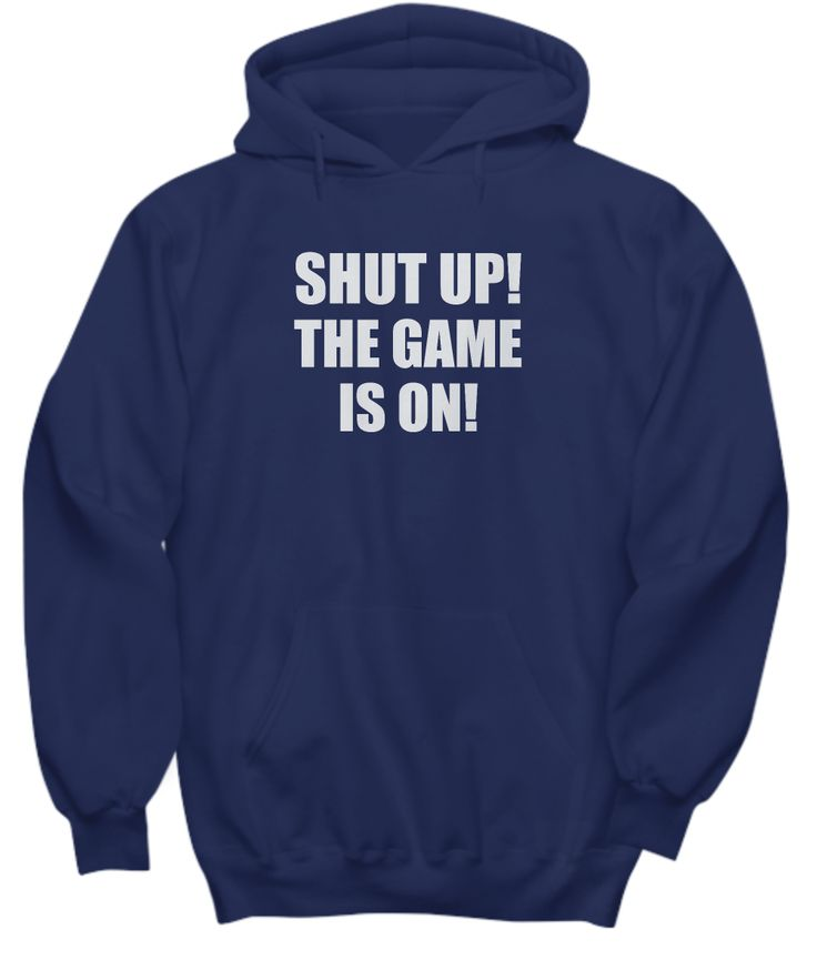 Shut Up The Game is On Funny Sports Fan Shirt Gift Football Baseball Basketball Hockey Soccer Rugby Hoodie Tank Top **Other Styles and Colors also available**