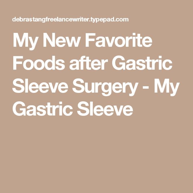 My New Favorite Foods after Gastric Sleeve Surgery - My Gastric Sleeve