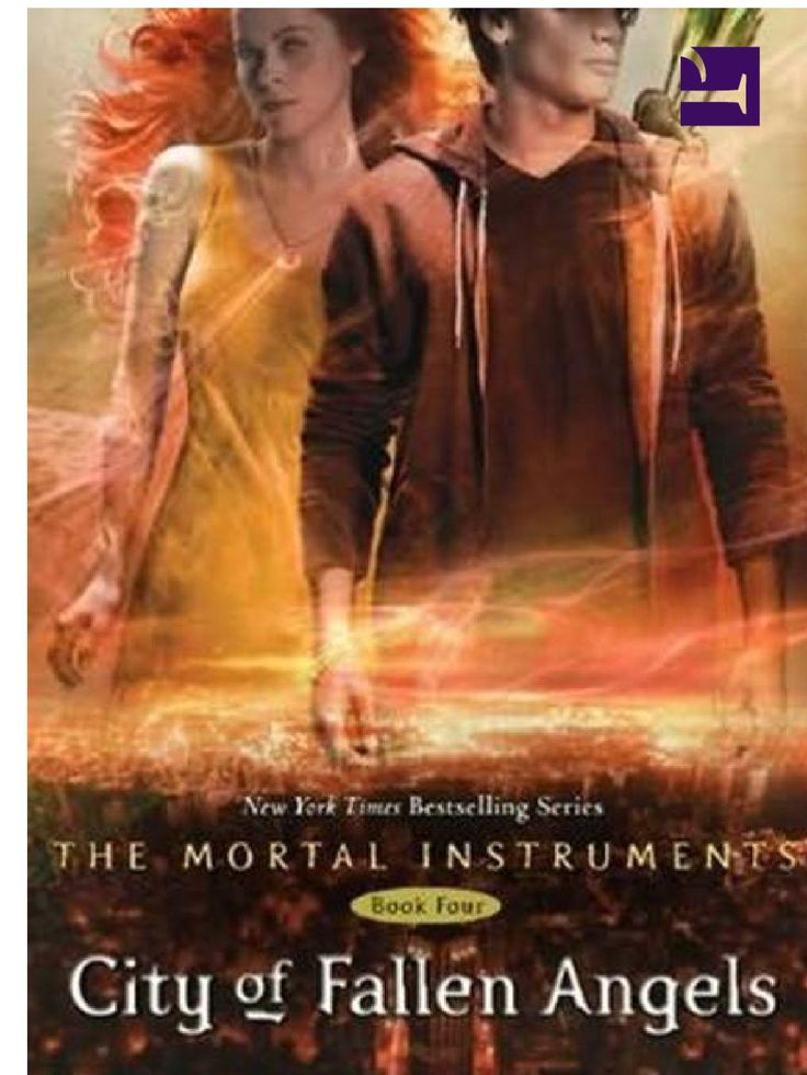 Mortal Instruments: City of Fallen Angels  The fourth installement of the Mortal Instruments