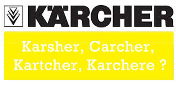 Karcher, Karsher, Carcher, Kartcher ou Karchere ? - http://nettoyeurhautepression.biz/karcher-karsher-carcher-kartcher-ou-karchere/