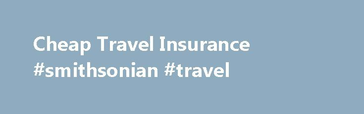Cheap Travel Insurance #smithsonian #travel http://travel.remmont.com/cheap-travel-insurance-smithsonian-travel/  #cheap travel insurance # Cheap Travel Insurance We deliver great value cheap travel insurance with high level benefits to cover your travel adventures. Why not get an instant online quote and see if you could save with DUInsure today? For over twenty years, Downunder Insurance has been selling great value cheap travel insurance to tens […]The post Cheap Travel Insurance…