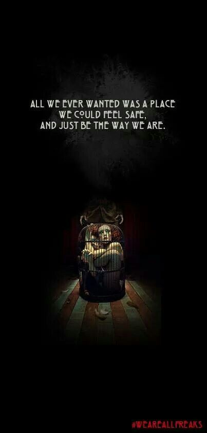All we ever wanted was a place we could feel safe. And just be the way we are. #AHS #weareallfreaks