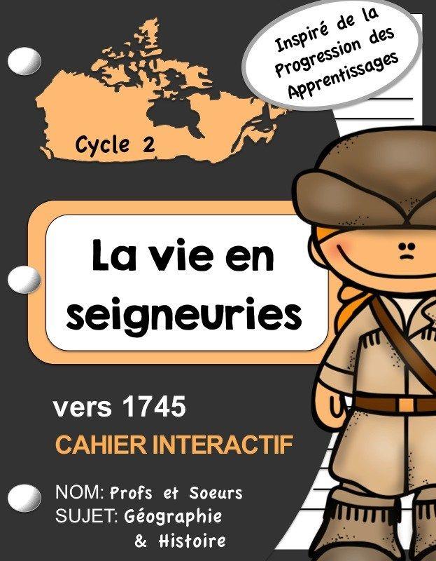Profs et Soeurs/ cahier interactif en géographie, histoire: Les Seigneuries