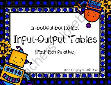 In-Bot/Out-Bot Robot - Input & Output Tables FREEBIE from Zephyr's Little Pond on TeachersNotebook.com -  (8 pages)  - I created this little gem of a flexible activity to help my kiddos with generating & solving input/output tables. It's very simple to use and makes differentiation of the subject matter easy. Simple laminate a set of work mats to use with dry era