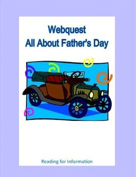This is a web search designed to give students factual information about Father's Day as they use the internet. During the search they use a variety of strategies and skills that will prepare them to do research. They learn the background and history of Father's Day as they get ideas for ways they can observe this special day.