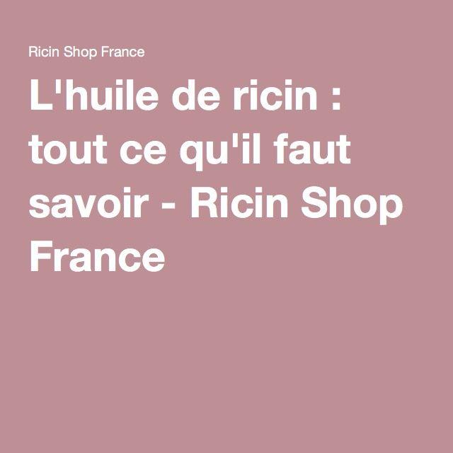 L'huile de ricin : tout ce qu'il faut savoir - Ricin Shop France …