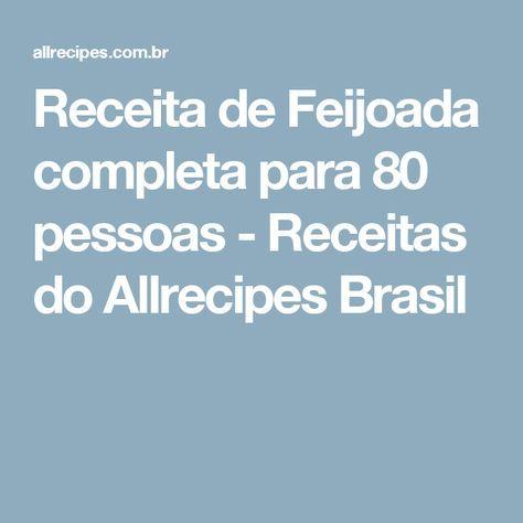 Receita de Feijoada completa para 80 pessoas - Receitas do Allrecipes Brasil