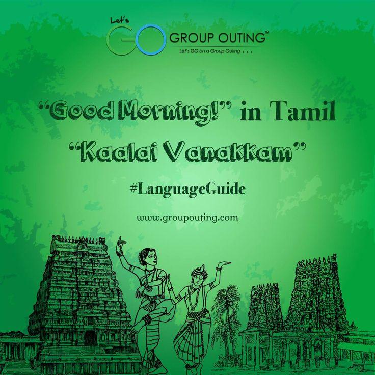 """""""Good Morning!"""" in Tamil #GroupOuting #GoGroupOuting"""