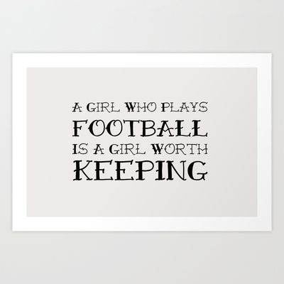 A girl who plays football is a girl worth keeping Art Print by Women's Football - $12.74