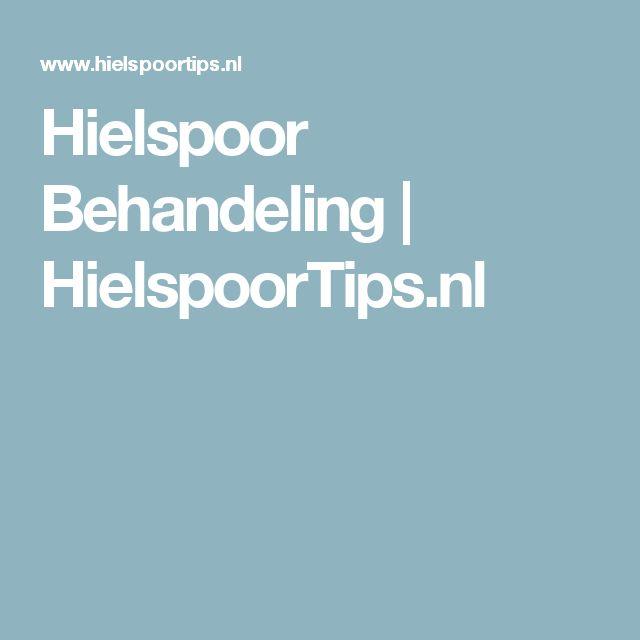 Hielspoor Behandeling   HielspoorTips.nl