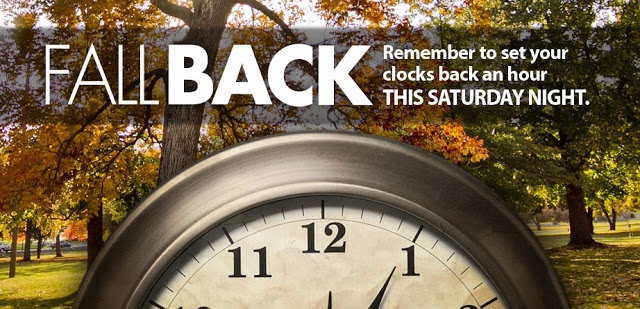It's Time to Fall Back!!!! Don't Forget to Set your Clocks Back 1 hour for Daylight Saving Time this weekend!!! Also how and why Day Light Saving Time was started.