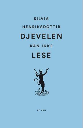 Djevelen kan ikke lese - Silvia Henriksdóttir