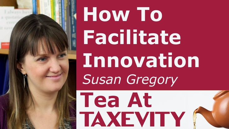 How do you facilitate innovation in your organization? Find out from guest Susan Gregory on Tea At Taxevity #70.