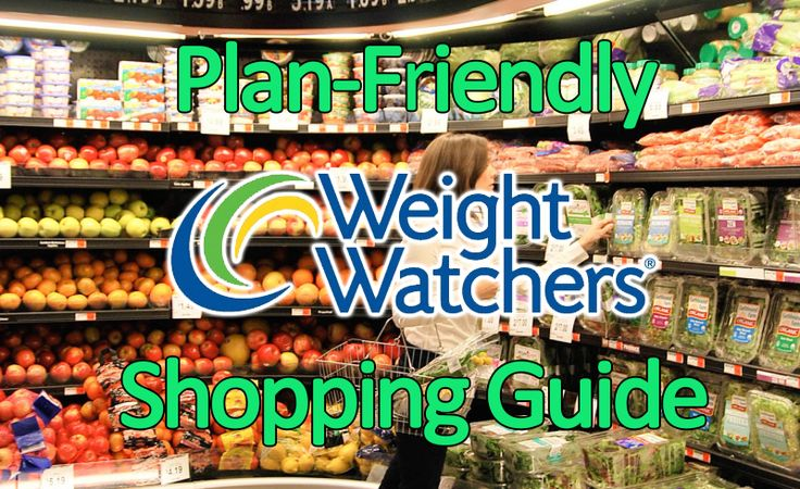 Weight Watchers Recipes | Weight Watchers Plan-Friendly Shopping Guide