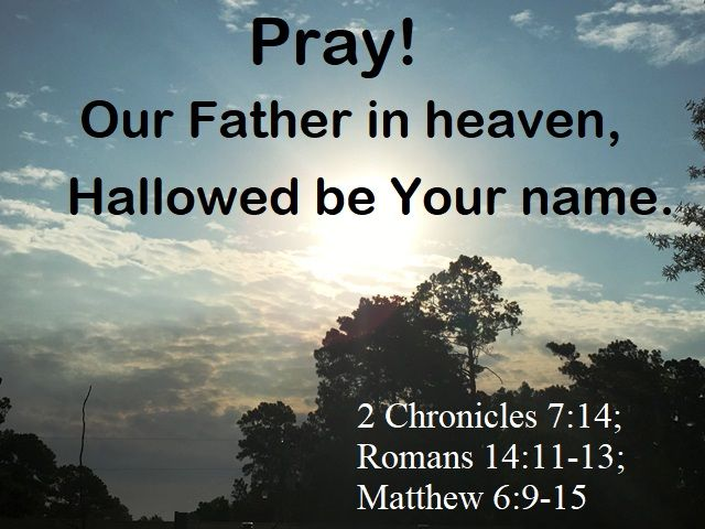God Morning from Trinity, TX Today is Friday September 29, 2017  Day 272 on the 2017 Journey  Make It A Great Day, Everyday! PRAY!  Today's Scripture: 2 Chronicles 7:14;Romans 14:11-13; Matthew 6:9-15  2 Chronicles 7:14 https://www.biblegateway.com/passage/?search=2+Chronicles+7%3A14%3BRomans+14%3A11-13%3BMatthew+6%3A9-15&version=NKJV... In this manner, therefore, pray:... Inspirational Song https://youtu.be/JVrGHbjq3gI