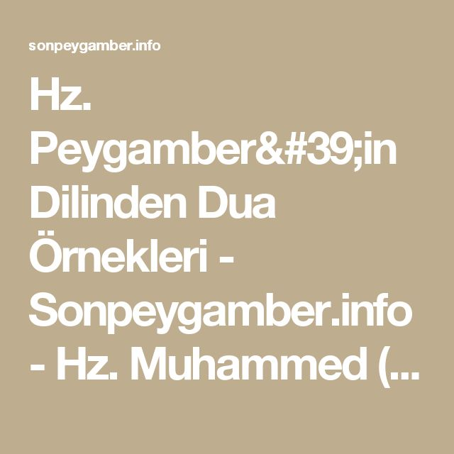 Hz. Peygamber'in Dilinden Dua Örnekleri - Sonpeygamber.info - Hz. Muhammed (sav) - Son Peygamber