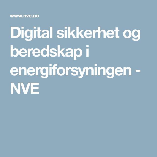 Digital sikkerhet og beredskap i energiforsyningen - NVE