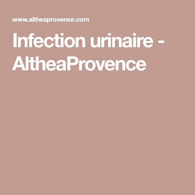 Infection urinaire - AltheaProvence