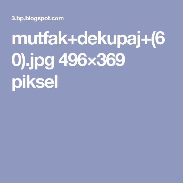 mutfak+dekupaj+(60).jpg 496×369 piksel