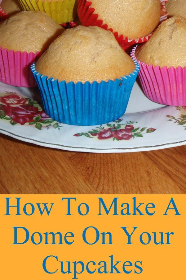 Ever Wonder How To Make Your Cupcakes Make A Pretty Dome Top