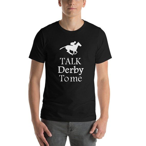 1a6db96e7 Talk Derby To Me Shirt Funny Horse Racing T-Shirt Great Gift For Horse Derby