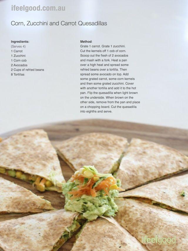 Corn Zucchini and Carrot Quesadilla Recipe I Feel Good Whole Food Plant Based Vegan Recipes